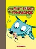 """Afficher """"Mon petit enfant de compagnie"""""""