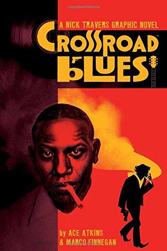 Crossroad Blues: A Nick Travers Graphic Novel [Atkins, Ace] (Tapa Blanda)