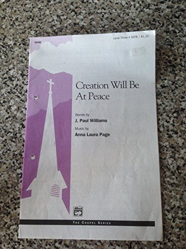 (Creation Will Be at Peace Choral Octavo Choir Music by Anna Laura Page and J. Paul Williams )