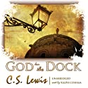 God in the Dock: Essays on Theology and Ethics Audiobook by C. S. Lewis Narrated by Ralph Cosham