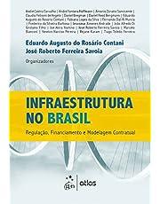 Infraestrutura no Brasil: Regulação, Financiamento e Modelagem Contratual