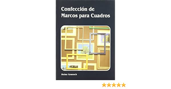 Confeccion de marcos para cuadros / Clothing Picture Frame (Spanish Edition): H. Graesch: 9788486505776: Amazon.com: Books