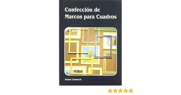 Confeccion de marcos para cuadros / Clothing Picture Frame (Spanish Edition): H. Graesch: 9788486505776: Amazon.com: Books