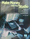 Make Money with Your Studio, Tom Volinchak, 0634062301
