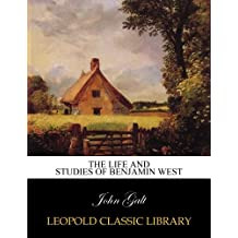 The life and studies of Benjamin West