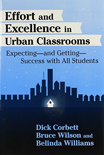Effort and Excellence in Urban Classrooms: Expecting, and Getting, Success With All Students