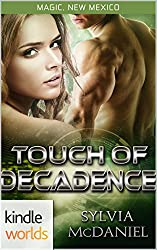 Magic, New Mexico: Touch of Decadence (Kindle Worlds Novella) (The Magic Mirror Book 1)