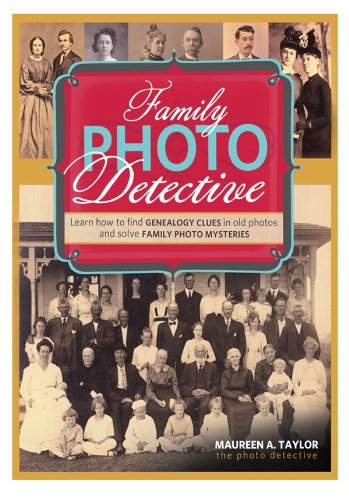 Family Photo Detective: Learn How to Find Genealogy Clues in Old Photos and Solve Family Photo Mysteries (English Edition)