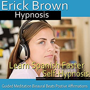 Learn Spanish Faster Self-Hypnosis Speech