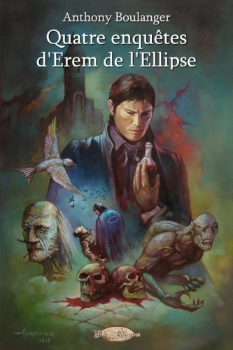 Quatre enquetes d'Erem de l'Ellipse (French Edition)