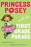 Princess Posey and the First Grade Parade (Princess Posey, First Grader)