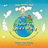 Hello to Hellie's World, Helen Ann Young, 1908353007