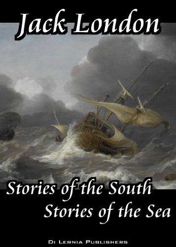 Jack London's Stories of the South and Sea (Annotated) by [London, Jack]