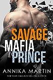 Savage Mafia Prince: Dangerous Royals #3