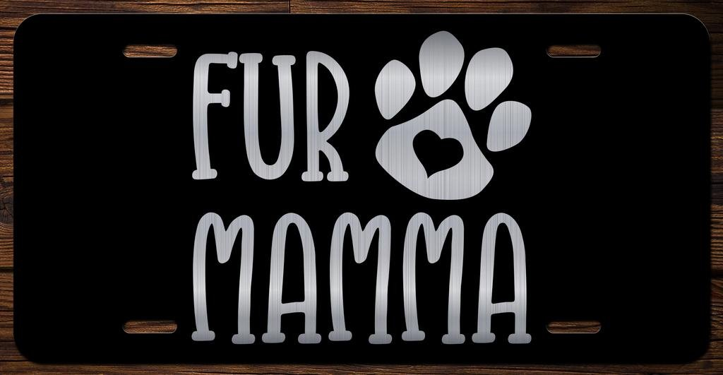 Fur Mamma Vanity Front License Plate Tag KCE224 KCD