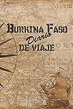Burkina Faso Diario De Viaje: 6x9 Diario de viaje I Libreta para listas de tareas I Regalo perfecto para tus vacaciones en Burkina Faso (Spanish Edition)