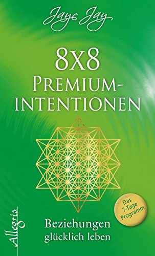 8 x 8 Premiumintentionen: Beziehungen glücklich leben