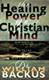 The Healing Power of the Christian Mind: How Biblical Truth Can Keep You Healthy