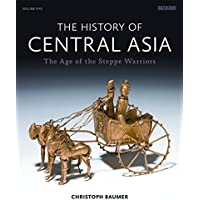 History of Central Asia: 1 (Complete Illustrated History)