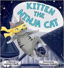 Amazon.com: Kitten the Ninja Cat (The Adventures of Kitten ...