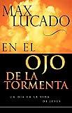 En el Ojo de la Tormenta, Max Lucado, 0881137219