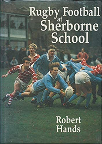 ba3c4f2d8ec Rugby Football at Sherborne School: Amazon.co.uk: Robert Hands: Books