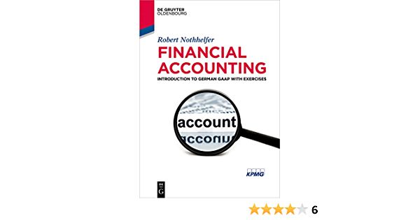 Amazon Com Financial Accounting Introduction To German Gaap With Exercises De Gruyter Textbook Ebook Nothhelfer Robert Kindle Store