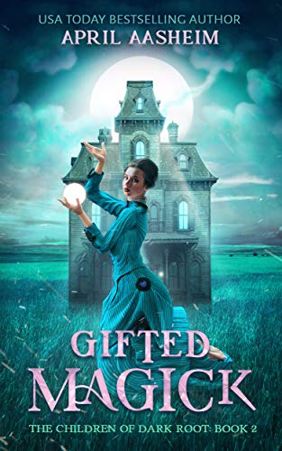 Gifted Magick (The Children of Dark Root Book 2)