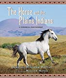 The Horse and the Plains Indians: A Powerful Partnership by Dorothy Hinshaw Patent (2012-07-10)