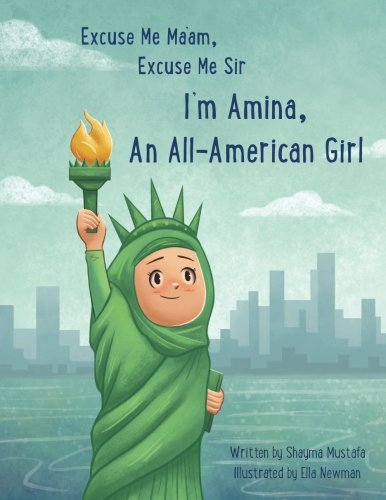 Excuse Me Ma'am, Excuse Me Sir: I'm Amina an All-American Girl