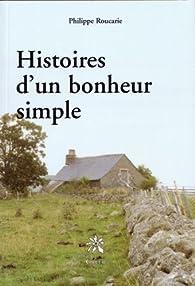 Histoires d'un bonheur simple par Philippe Roucarie