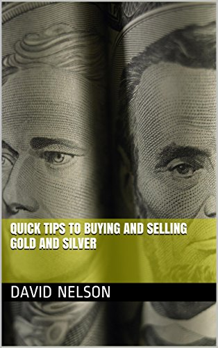 Quick Tips to Buying and Selling Gold and Silver
