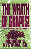 The Wrath of Grapes!, Richard S. Nystrom, 1448926653