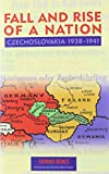 637: The Fall and Rise of a Nation: Czechoslovakia, 1938-1941 (East European Monographs)