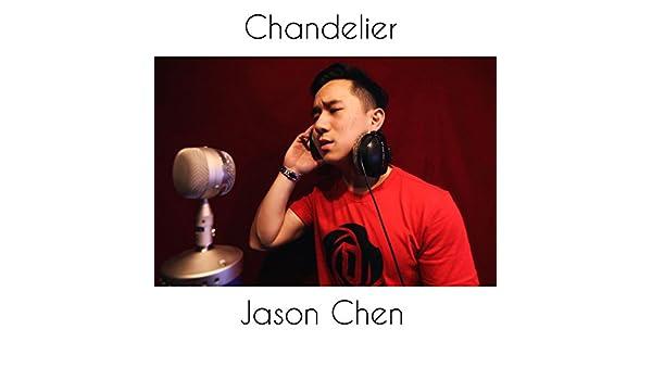 Amazon.com: Chandelier: Jason Chen: MP3 Downloads