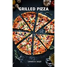 Grilled Pizza: Easy way to cook pizza on the grill