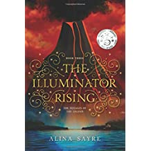 The Illuminator Rising (The Voyages of the Legend) (Volume 3)