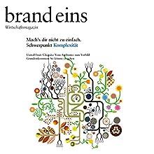 brand eins audio: Komplexität Hörbuch von  brand eins Gesprochen von: Anna Doubek, Gerhart Hinze