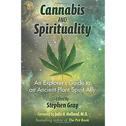 Cannabis and Spirituality An-Explorers Guide to an Ancient Plant Spirit Ally