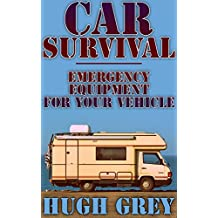 Car Survival: Emergency Equipment For Your Vehicle