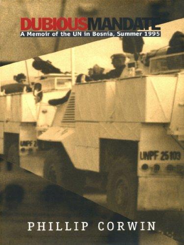 1991 Duke University - Dubious Mandate: A Memoir of the UN in Bosnia, Summer 1995