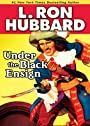 Under the Black Ensign, A Nautical Adventure, Slave Ship Rescued by Buccaneers by L. Ron Hubbard (Historical Fiction Short Stories Collection)