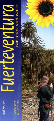Sunflower Guide Landscapes of Fuerteventura: A Countryside Guide [With Pull-Out Map] (Sunflower Guides Fuerteventura)