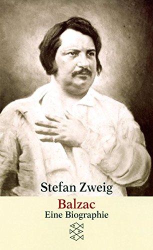Balzac: Eine Biographie (Stefan Zweig, Gesammelte Werke in Einzelbänden (Taschenbuchausgabe))