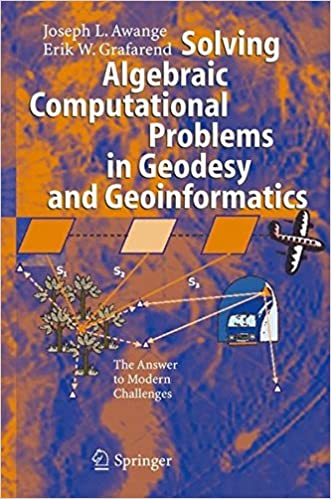 Solving Algebraic Computational Problems in Geodesy and Geoinformatics The Answer to Modern Challenges