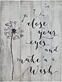 DANDELION- CLOSE YOUR EYES AND MAKE A WISH -RUSTIC WHITE BARN WOOD SIGN 18″x24″ Antique vintage style wall decor with floral design and inspirational quote that will beautify your family home Review