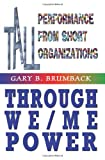 Tall Performance from Short Organizations Through We/Me Power, Gary B. Brumback, 1403345422