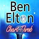 Chart Throb Audiobook by Ben Elton Narrated by Glen McCready