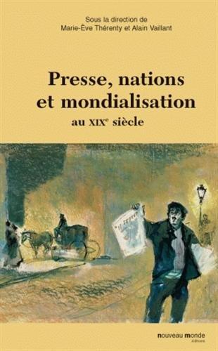 Read Online presse, nation et mondialisation au XIX siècle pdf