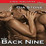 The Back Nine: Siren Publishing Classic | Gia Stone